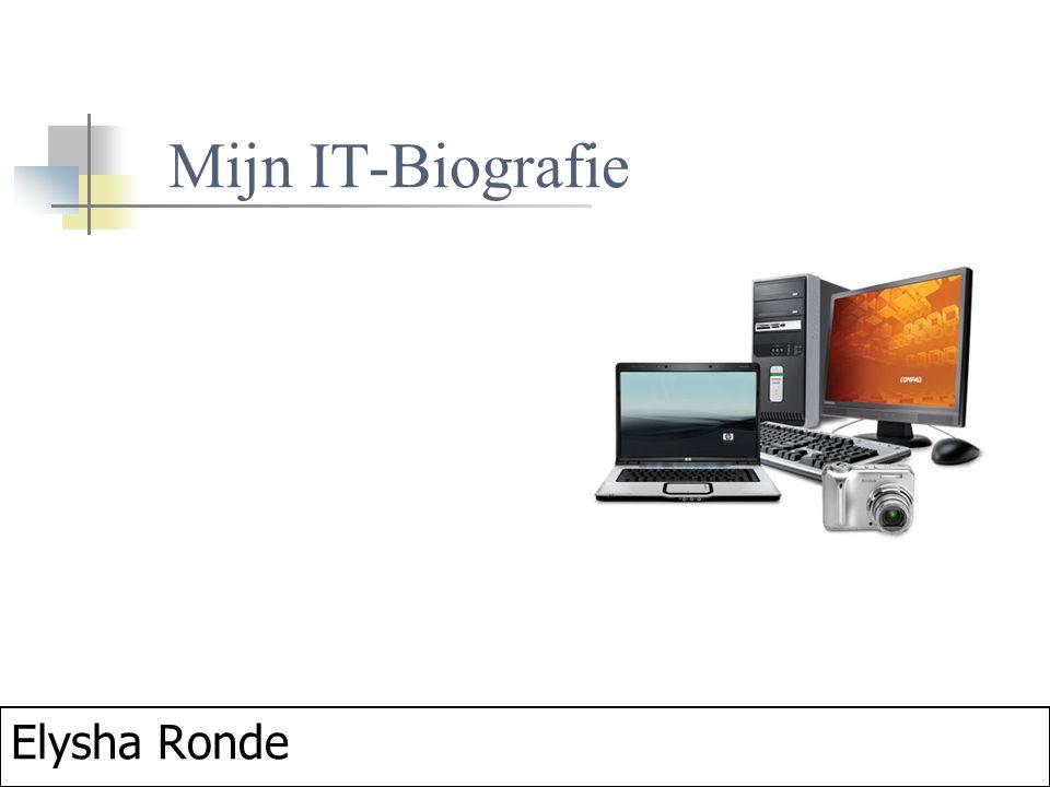 Mijn IT-Biografie Elysha Ronde