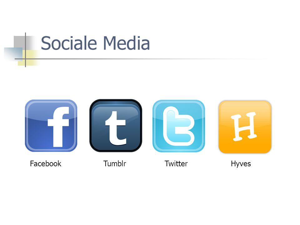 Sociale Media FacebookTwitterTumblrHyves