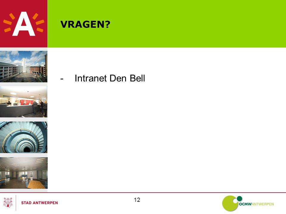 12 VRAGEN? -Intranet Den Bell