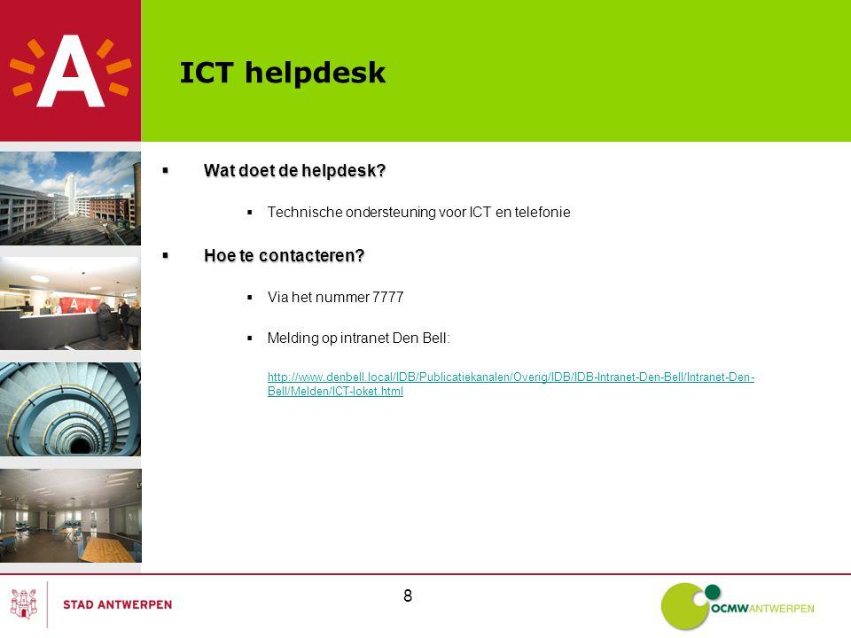 8 ICT helpdesk  Wat doet de helpdesk.
