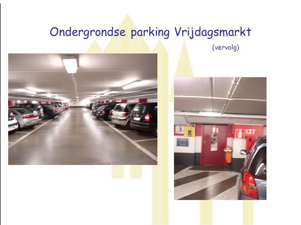 Ondergrondse parking Vrijdagsmarkt (vervolg)