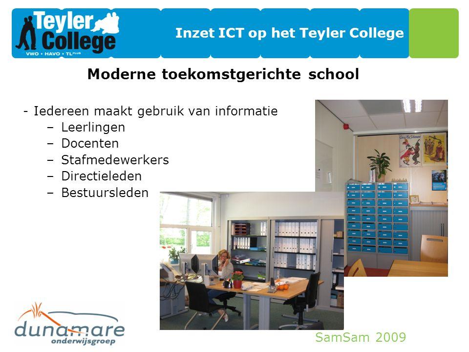 SamSam 2009 Inzet ICT op het Teyler College Modern kwaliteitsonderwijs We willen de leerlingen voorbereiden op de maatschappij -Activerende didaktiek -Samenwerkend leren -Vaardigheden onderwijs -Kennis Welke rol heeft ICT?