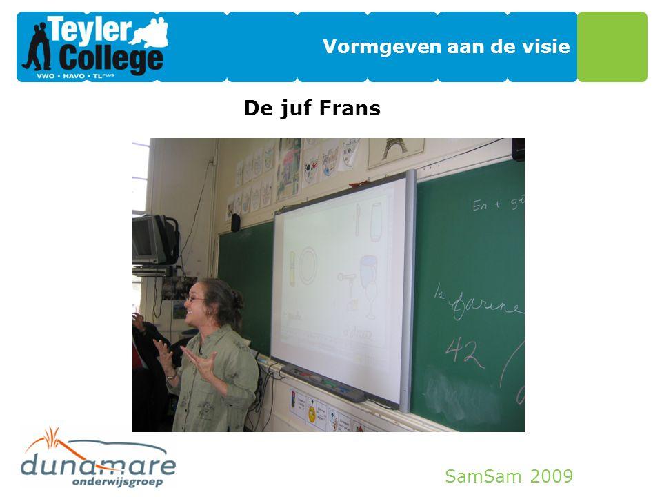 SamSam 2009 Vormgeven aan de visie De juf Frans