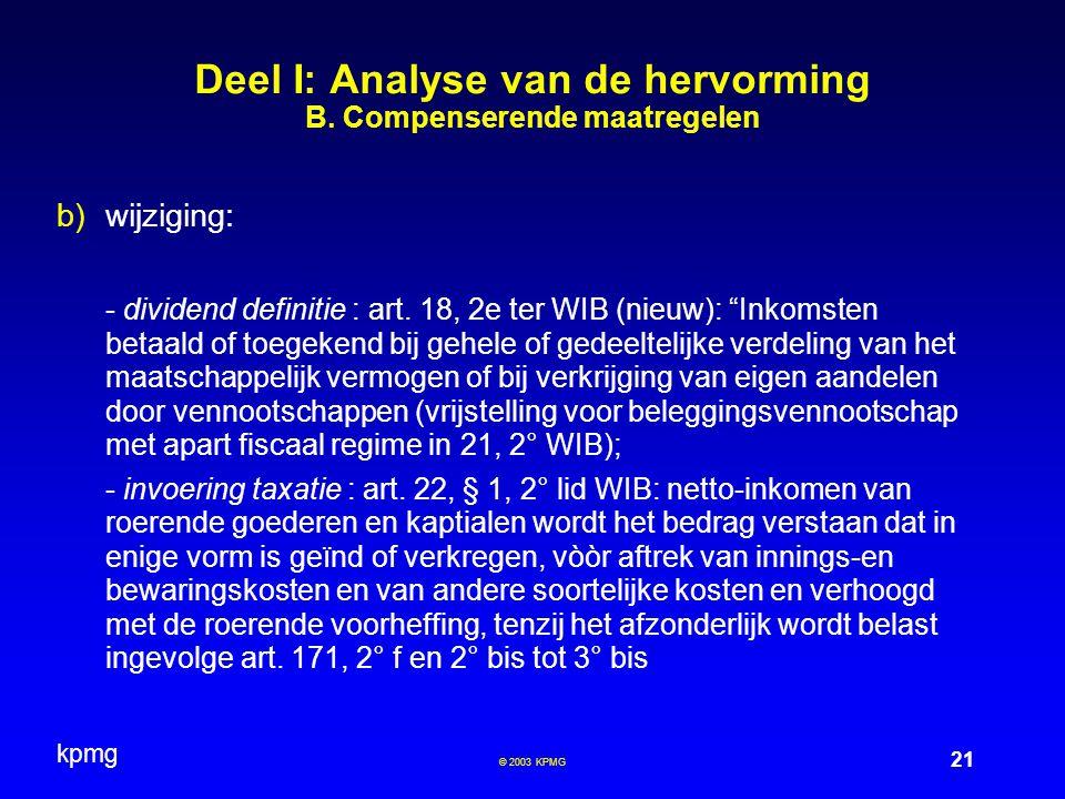 """kpmg 21 © 2003 KPMG  wijziging: - dividend definitie : art. 18, 2e ter WIB (nieuw): """"Inkomsten betaald of toegekend bij gehele of gedeeltelijke verd"""