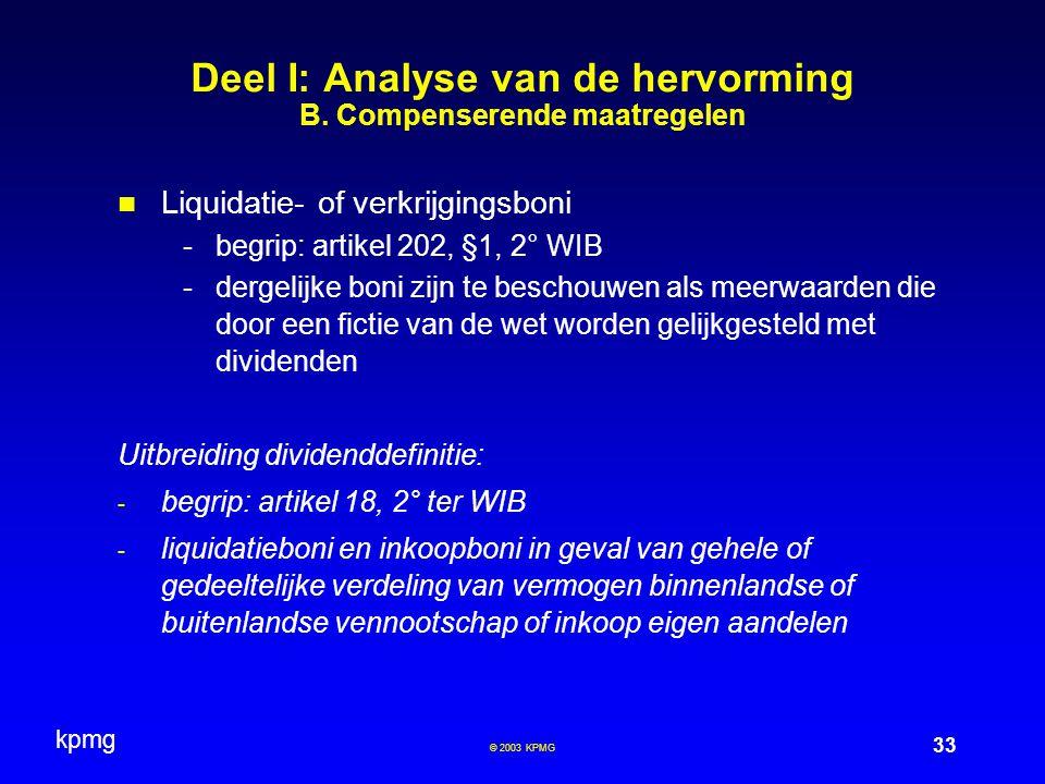 kpmg 33 © 2003 KPMG Deel I: Analyse van de hervorming B. Compenserende maatregelen Liquidatie- of verkrijgingsboni -begrip: artikel 202, §1, 2° WIB -d