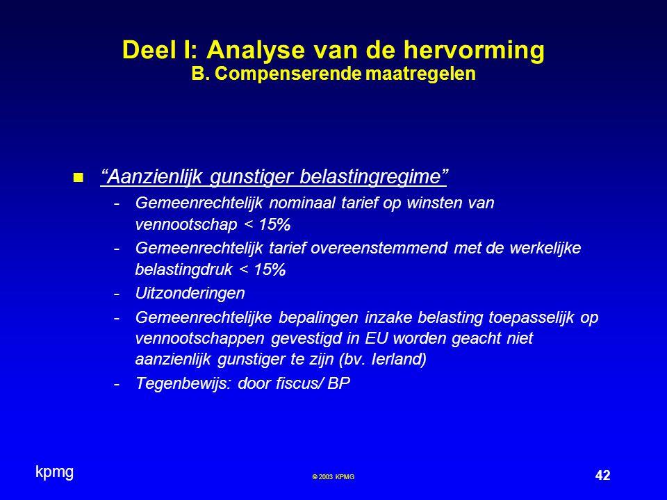 kpmg 42 © 2003 KPMG Deel I: Analyse van de hervorming B.
