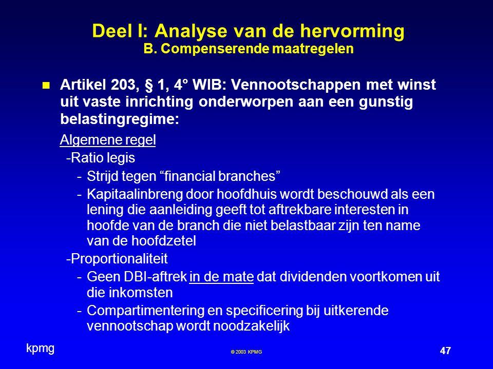 kpmg 47 © 2003 KPMG Deel I: Analyse van de hervorming B.