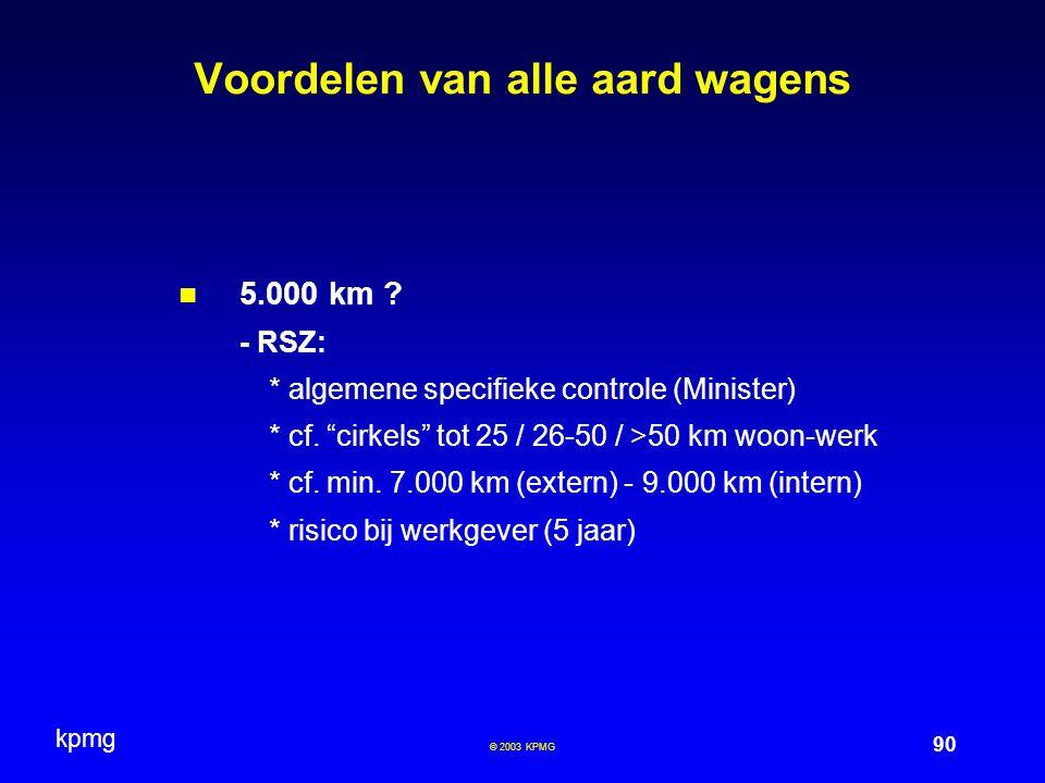 kpmg 90 © 2003 KPMG Voordelen van alle aard wagens 5.000 km .