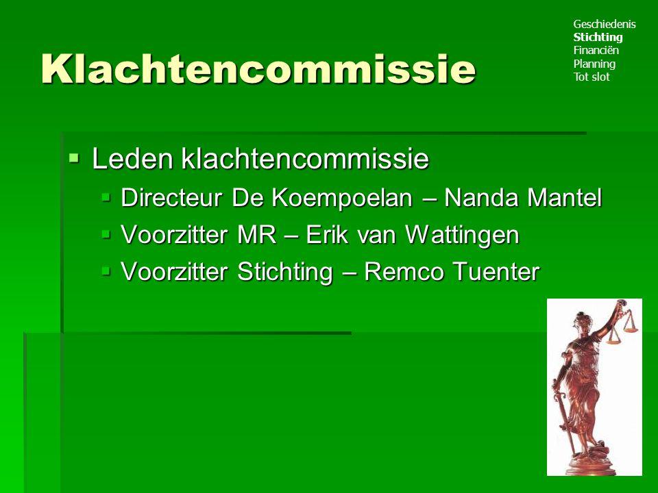 Klachtencommissie  Leden klachtencommissie  Directeur De Koempoelan – Nanda Mantel  Voorzitter MR – Erik van Wattingen  Voorzitter Stichting – Rem