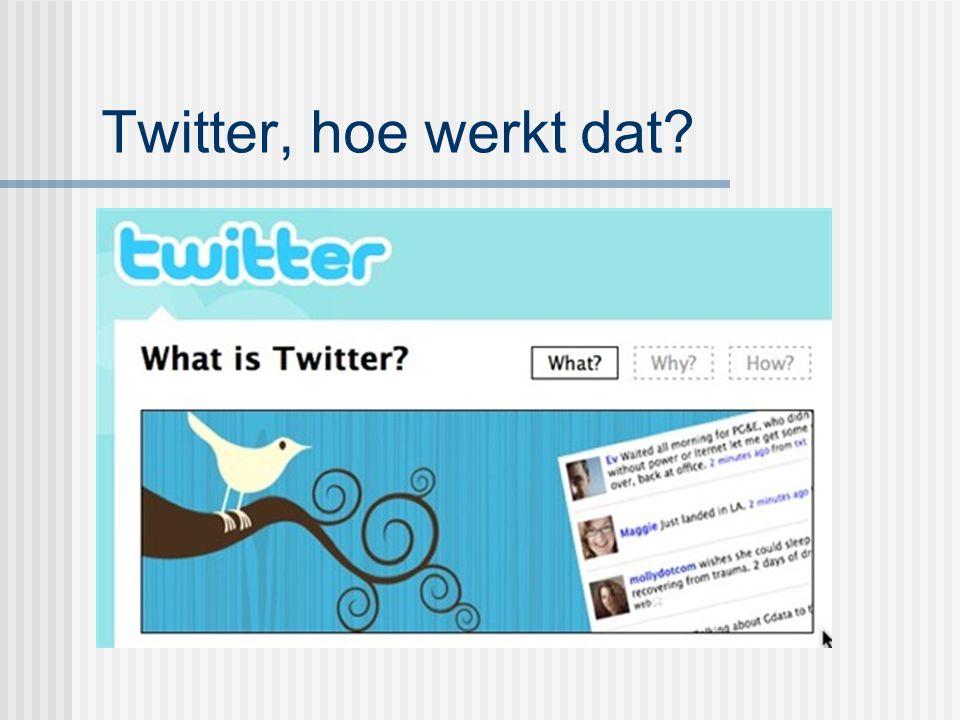 Twitter, hoe werkt dat?