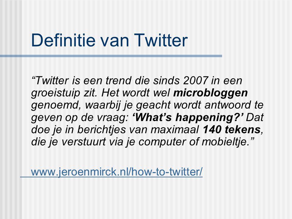 """Definitie van Twitter """"Twitter is een trend die sinds 2007 in een groeistuip zit. Het wordt wel microbloggen genoemd, waarbij je geacht wordt antwoord"""