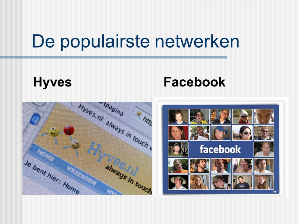 De populairste netwerken Hyves Facebook