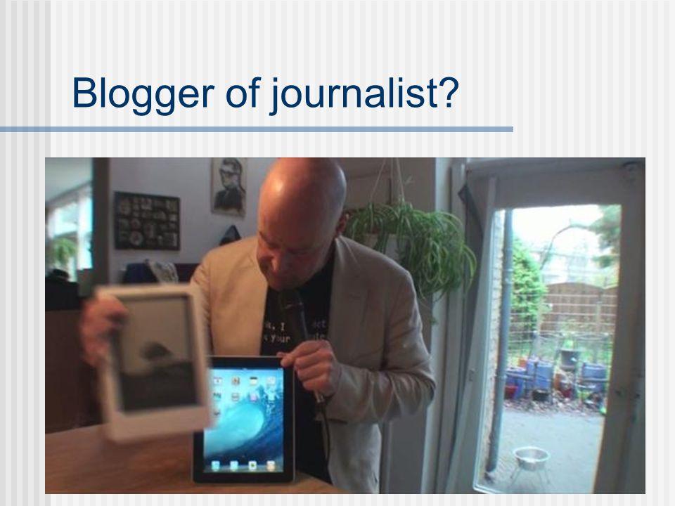 Blogger of journalist?
