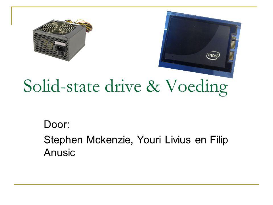 Solid-state drive & Voeding Door: Stephen Mckenzie, Youri Livius en Filip Anusic