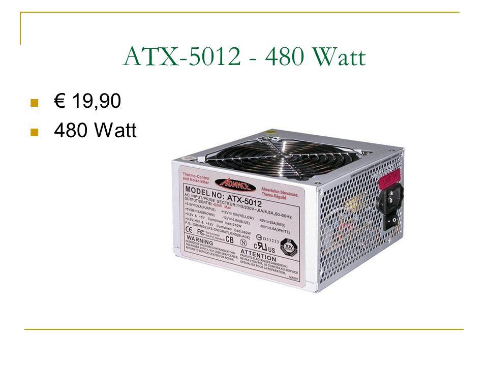 ATX-5012 - 480 Watt € 19,90 480 Watt