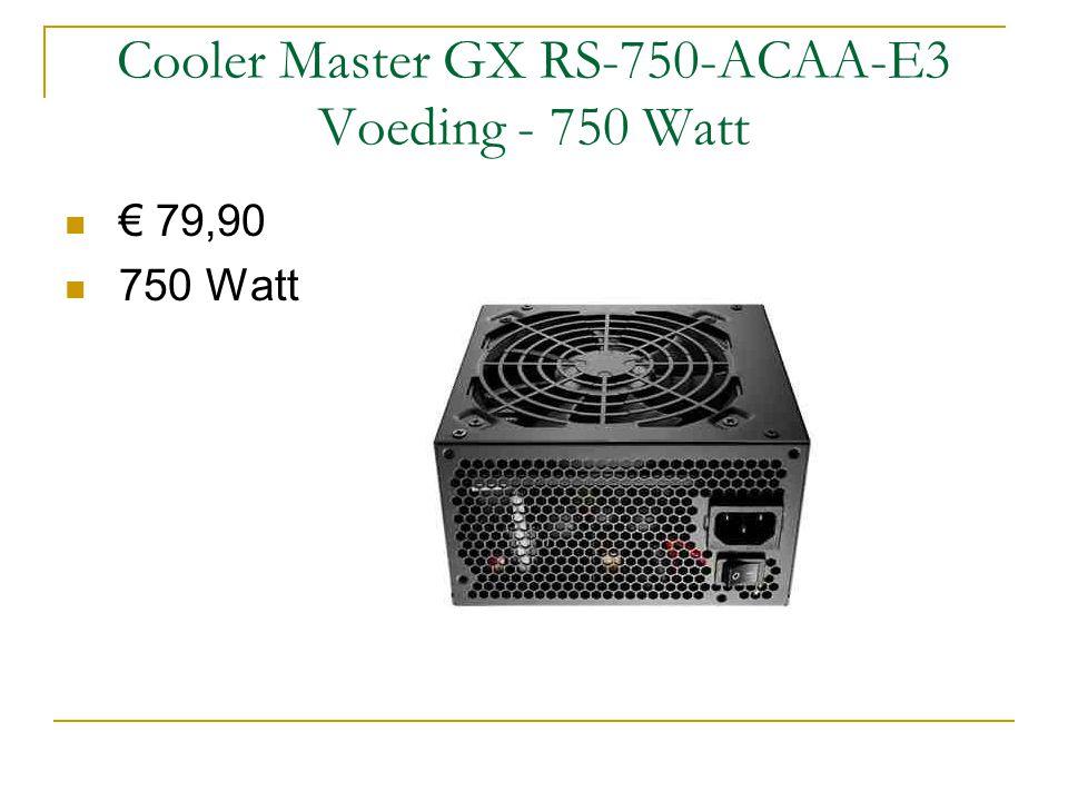 Cooler Master GX RS-750-ACAA-E3 Voeding - 750 Watt € 79,90 750 Watt