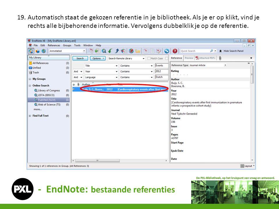 19. Automatisch staat de gekozen referentie in je bibliotheek. Als je er op klikt, vind je rechts alle bijbehorende informatie. Vervolgens dubbelklik
