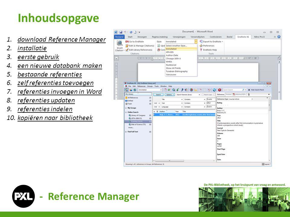 - Reference Manager Inhoudsopgave 1.download Reference Managerdownload Reference Manager 2.installatieinstallatie 3.eerste gebruikeerste gebruik 4.een