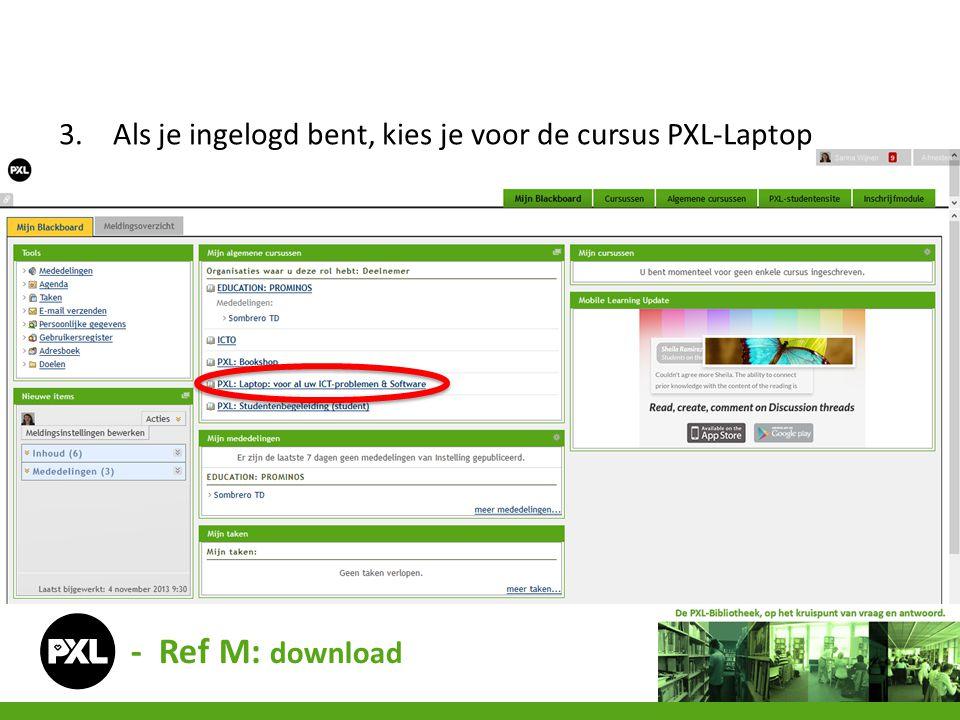 3.Als je ingelogd bent, kies je voor de cursus PXL-Laptop - Ref M: download