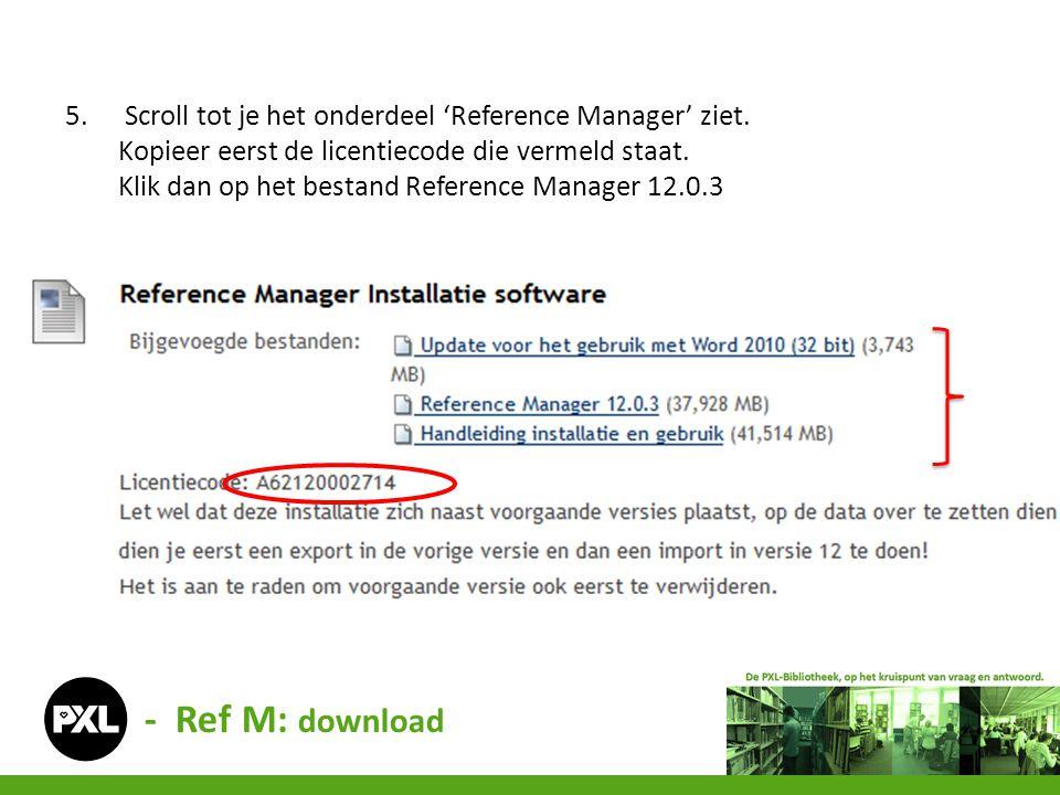 5.Scroll tot je het onderdeel 'Reference Manager' ziet. Kopieer eerst de licentiecode die vermeld staat. Klik dan op het bestand Reference Manager 12.