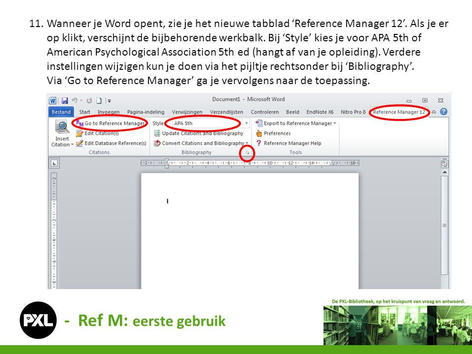 - Ref M: eerste gebruik 11. Wanneer je Word opent, zie je het nieuwe tabblad 'Reference Manager 12'. Als je er op klikt, verschijnt de bijbehorende we