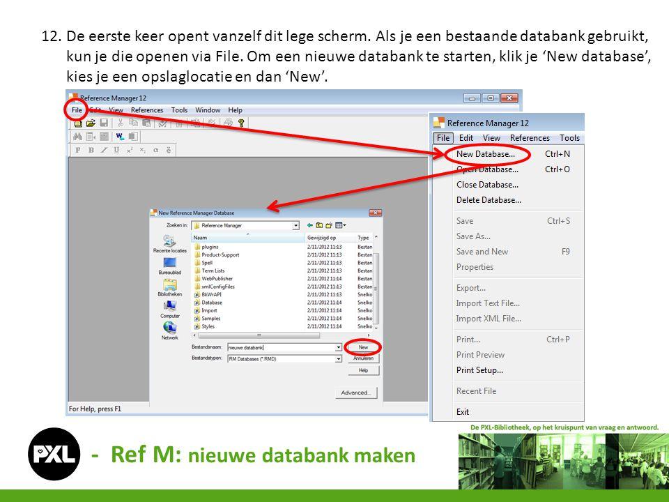 - Ref M: nieuwe databank maken 12. De eerste keer opent vanzelf dit lege scherm. Als je een bestaande databank gebruikt, kun je die openen via File. O