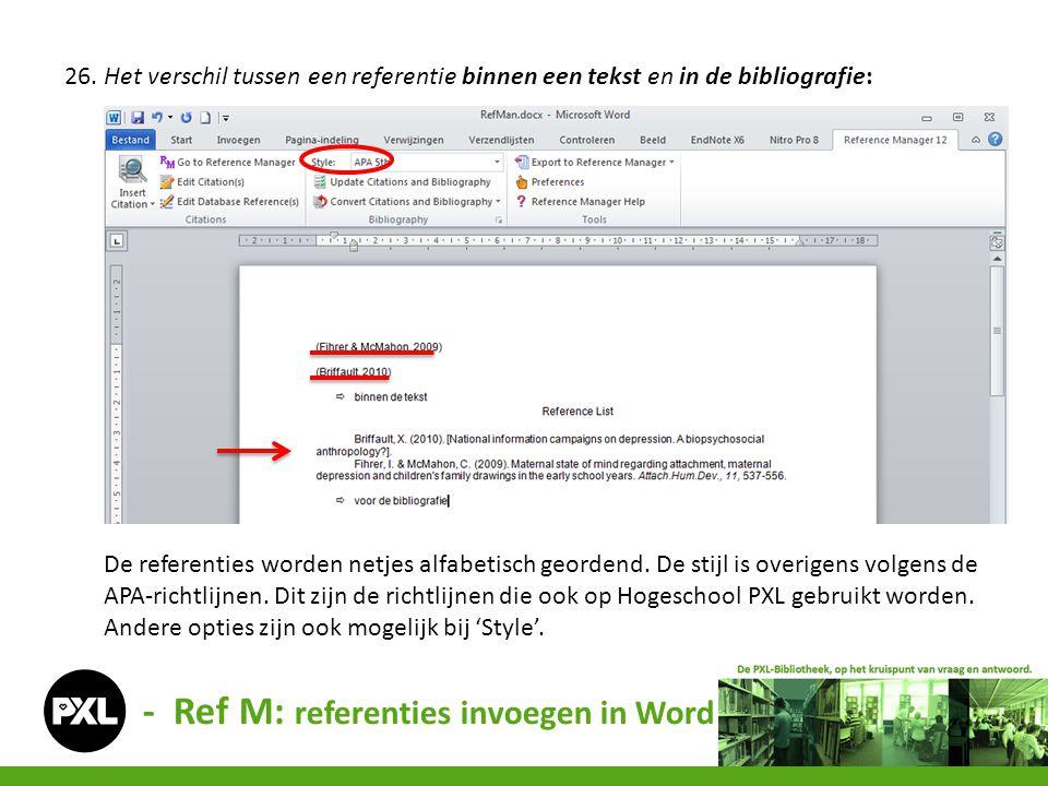 26. Het verschil tussen een referentie binnen een tekst en in de bibliografie: De referenties worden netjes alfabetisch geordend. De stijl is overigen