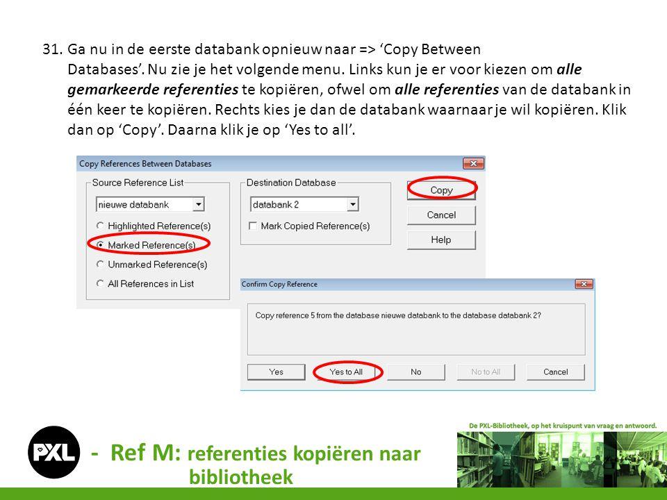- Ref M: referenties kopiëren naar bibliotheek 31. Ga nu in de eerste databank opnieuw naar => 'Copy Between Databases'. Nu zie je het volgende menu.