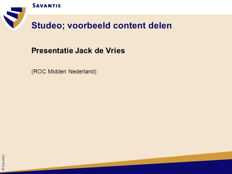 © Savantis Studeo; voorbeeld content delen Presentatie Jack de Vries (ROC Midden Nederland)