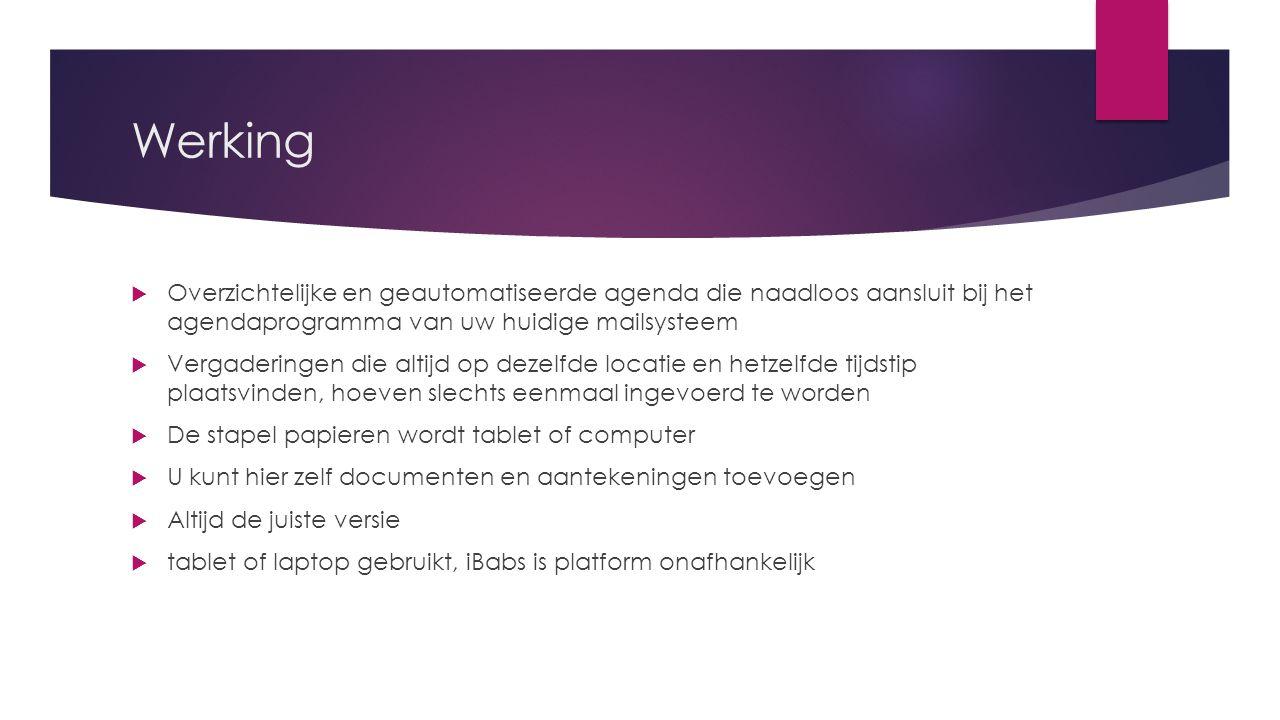 Werking  Overzichtelijke en geautomatiseerde agenda die naadloos aansluit bij het agendaprogramma van uw huidige mailsysteem  Vergaderingen die alti