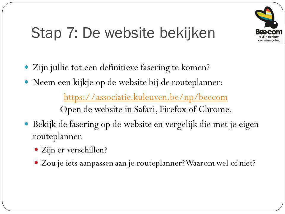 Stap 7: De website bekijken Zijn jullie tot een definitieve fasering te komen? Neem een kijkje op de website bij de routeplanner: https://associatie.k