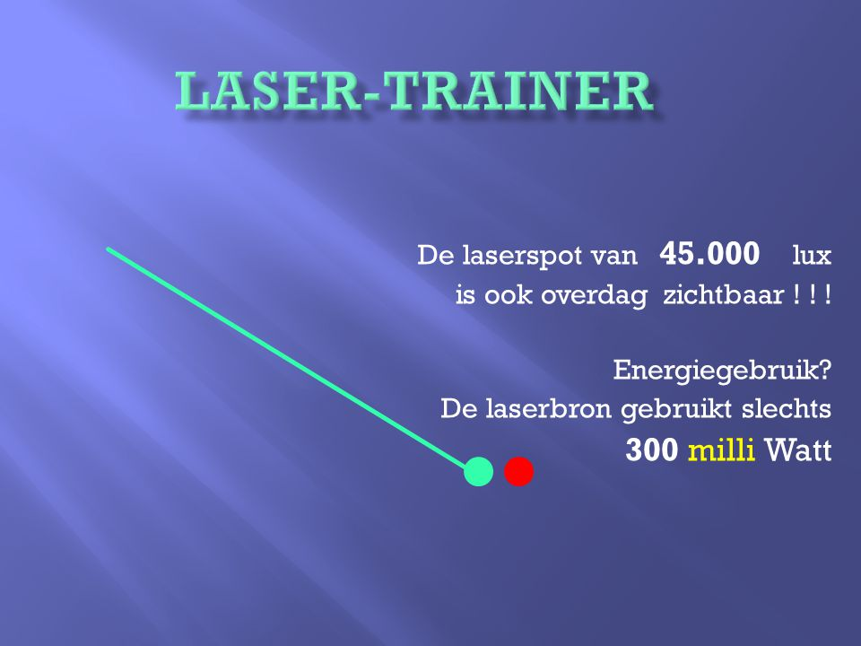 De laserspot van 45.000 lux is ook overdag zichtbaar .