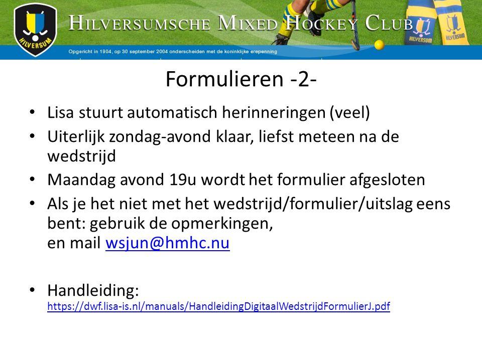 Formulieren -2- Lisa stuurt automatisch herinneringen (veel) Uiterlijk zondag-avond klaar, liefst meteen na de wedstrijd Maandag avond 19u wordt het f