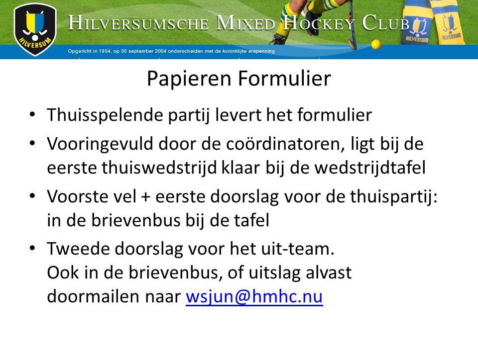 Papieren Formulier Thuisspelende partij levert het formulier Vooringevuld door de coördinatoren, ligt bij de eerste thuiswedstrijd klaar bij de wedstr