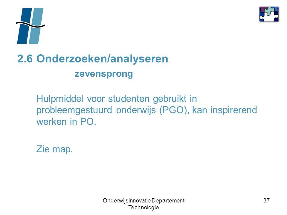 Onderwijsinnovatie Departement Technologie 37 2.6Onderzoeken/analyseren zevensprong Hulpmiddel voor studenten gebruikt in probleemgestuurd onderwijs (