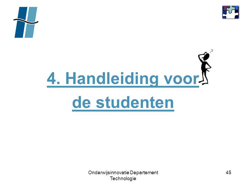 Onderwijsinnovatie Departement Technologie 45 4. Handleiding voor de studenten