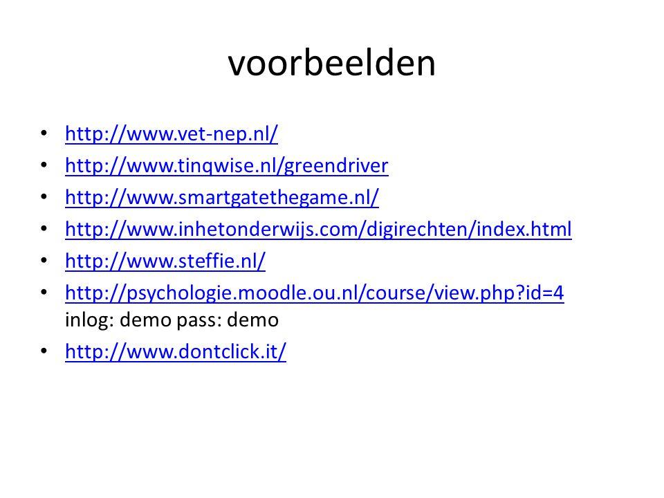 voorbeelden http://www.vet-nep.nl/ http://www.tinqwise.nl/greendriver http://www.smartgatethegame.nl/ http://www.inhetonderwijs.com/digirechten/index.