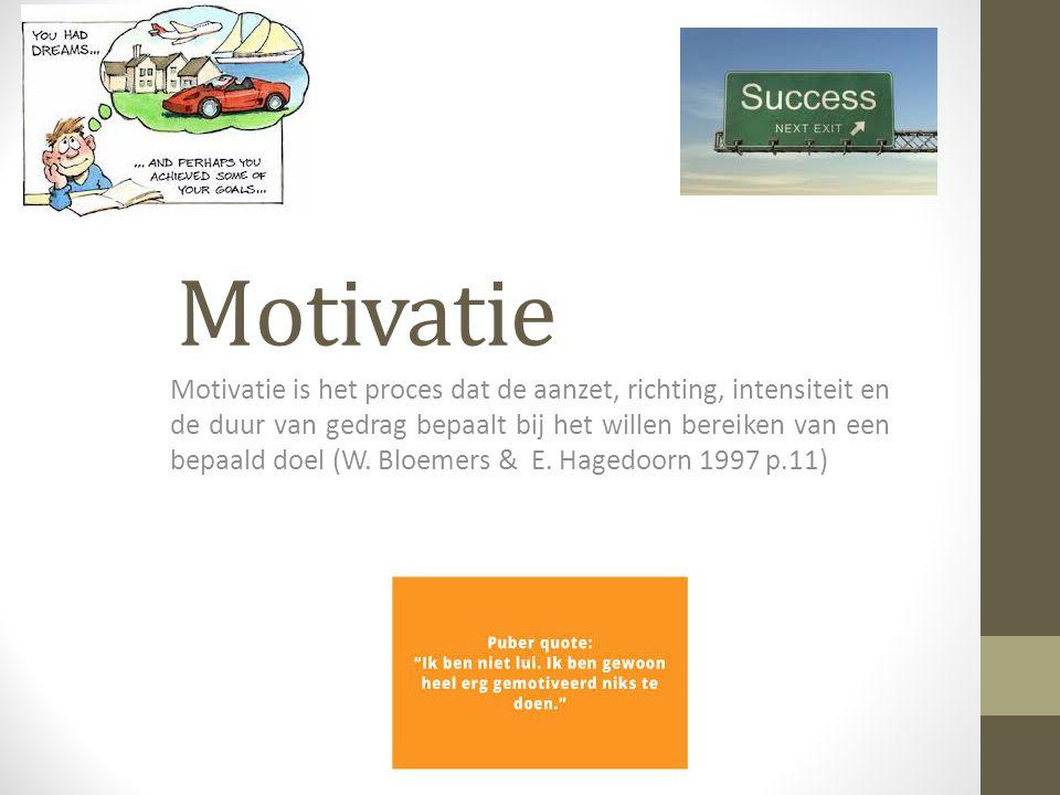 Motivatie Motivatie is het proces dat de aanzet, richting, intensiteit en de duur van gedrag bepaalt bij het willen bereiken van een bepaald doel (W.