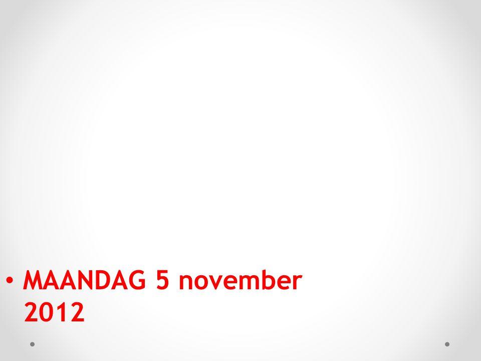 MAANDAG 5 november 2012