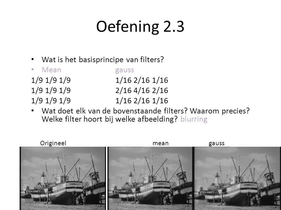 Oefening 2.3 Wat is het basisprincipe van filters.