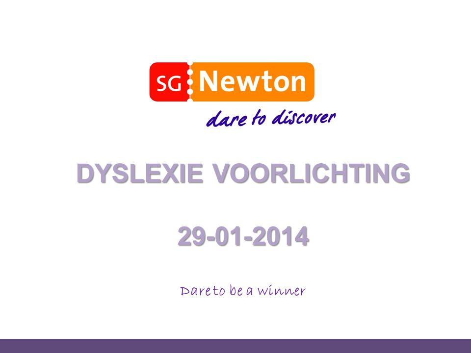 DYSLEXIE VOORLICHTING 29-01-2014 Dare to be a winner