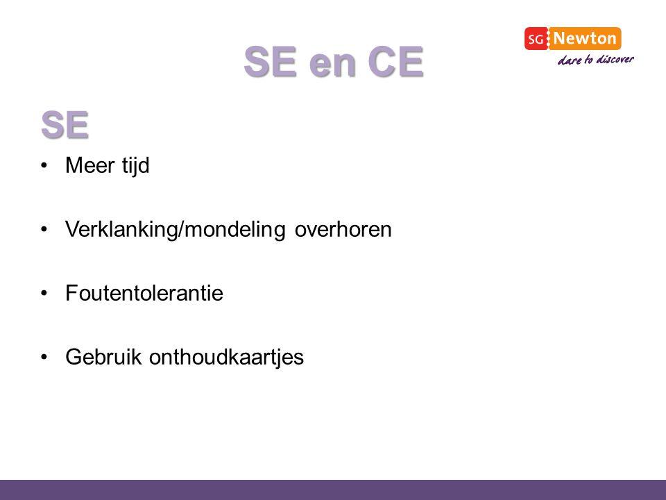 SE en CE SE Meer tijd Verklanking/mondeling overhoren Foutentolerantie Gebruik onthoudkaartjes