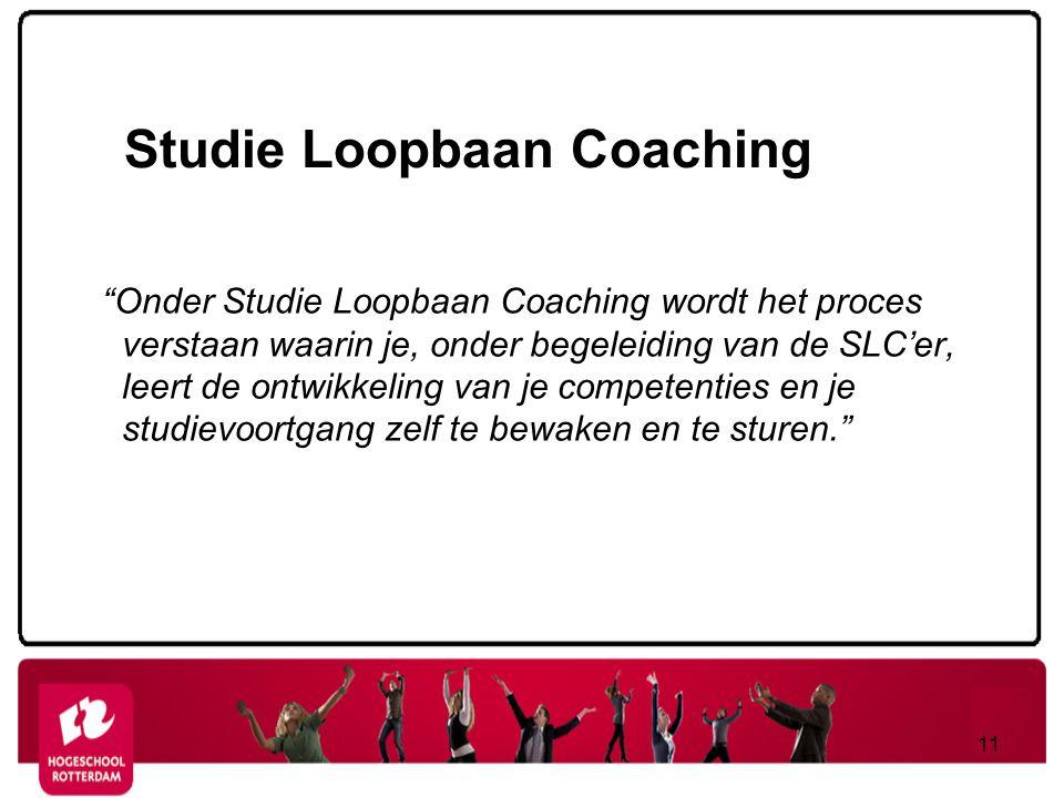 """Studie Loopbaan Coaching """"Onder Studie Loopbaan Coaching wordt het proces verstaan waarin je, onder begeleiding van de SLC'er, leert de ontwikkeling v"""