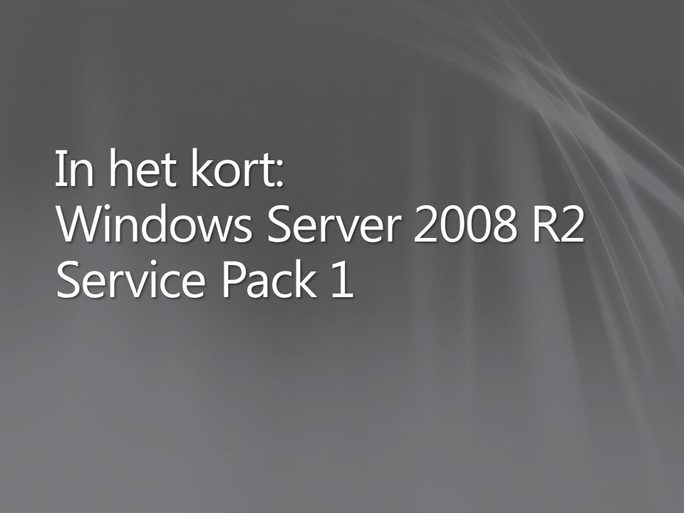 In het kort: Windows Server 2008 R2 Service Pack 1