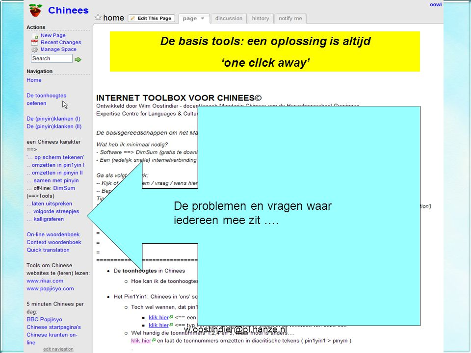 De basis tools: een oplossing is altijd 'one click away' De problemen en vragen waar iedereen mee zit ….