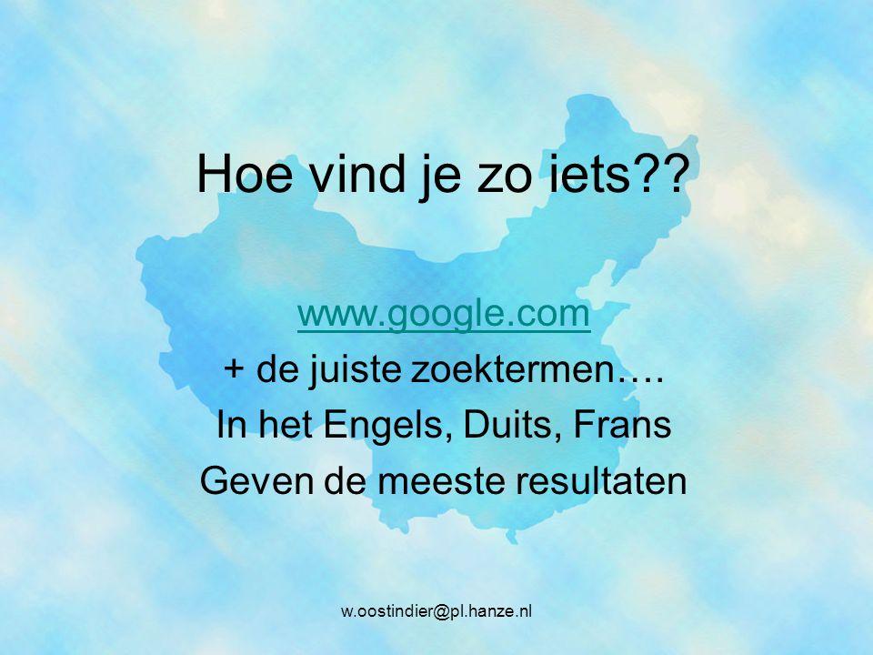 Hoe vind je zo iets?.www.google.com + de juiste zoektermen….