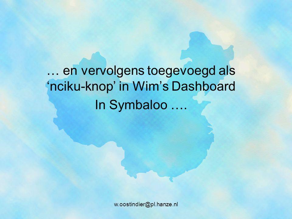 … en vervolgens toegevoegd als 'nciku-knop' in Wim's Dashboard In Symbaloo ….