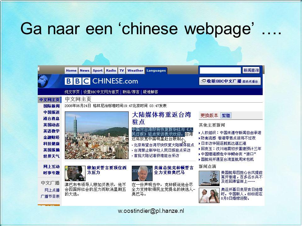 Ga naar een 'chinese webpage' …. w.oostindier@pl.hanze.nl