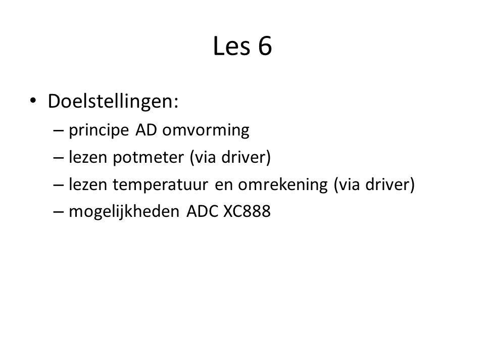 Les 6 Doelstellingen: – principe AD omvorming – lezen potmeter (via driver) – lezen temperatuur en omrekening (via driver) – mogelijkheden ADC XC888