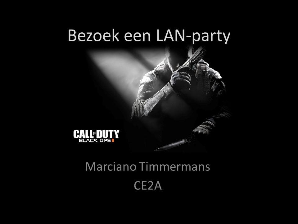 Bezoek een LAN-party Marciano Timmermans CE2A